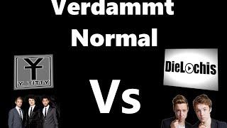 Ytitty VS DieLochis | Verdammt Normal | Song Vs Parodie | #1