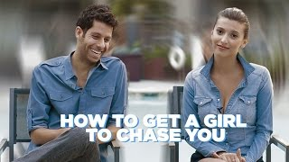 How To Get A Girl To Chase You (And Let Her Do All The Work)