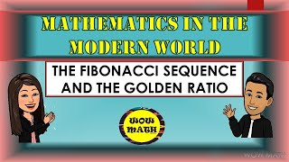 THE FIBONACCI SEQUENCE AND THE GOLDEN RATIO || MATHEMATICS IN THE MODERN WORLD