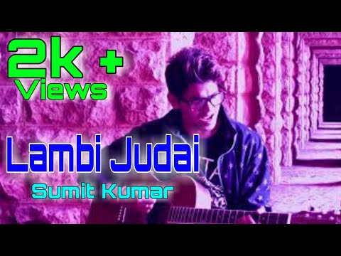 Lambi Judai-Sumit Kumar