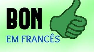 GRAMÁTICA: BON em Francês