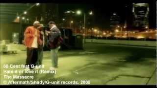 Hate It or Love It (G Unit Remix) - 50 Cent