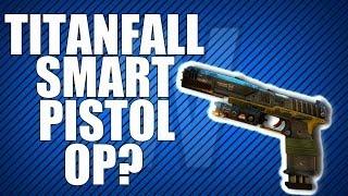 Titanfall: Smart Pistol Overpowered? (Titanfall Smart Pistol Gameplay)