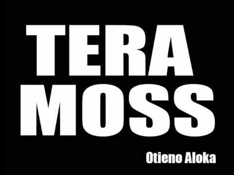 Tera Moss   Otieno Aloka