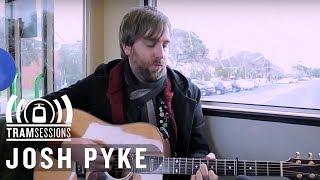 Josh Pyke - Memories & Dust | Tram Sessions