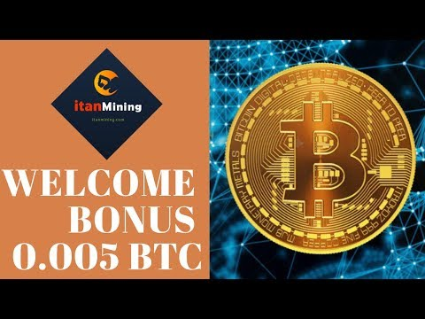Itanmining.com отзывы 2019, обзор, Mining Company, Welcome Bonus 0 005 BTC Youtube Video Bonus 0 005