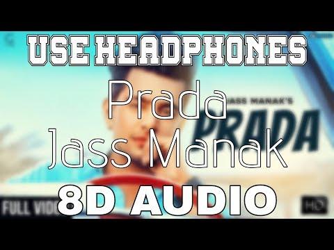 Prada-Jass Manak [8D AUDIO] Satti Dhillon | 8D Punjabi Songs 2019