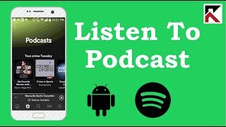 How To Listen To Podcast On Spotify Android