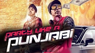 Party Like A Punjabi ft Manj Musik  Gippy Grewal