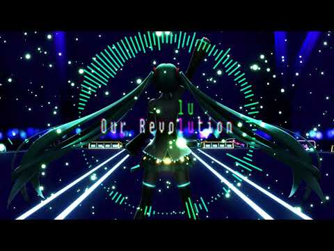 [VOCALOID ORIGINAL] Our Revolution feat. Hatsune Miku [HATSUNE MIKU 13TH ANNIVERSARY]