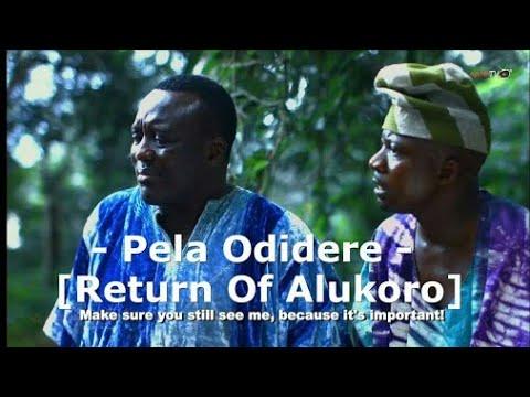 Pela Odidere Part 2 [Return Of Alukoro Part 2]  Latest Yoruba 2017 Movie Starring Toyin Abraham