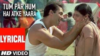 Tum Par Hum Hai Atke Yaara Lyrical Video Pyar Kiya
