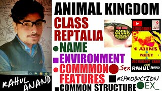 Class Reptalia Detailed| Animal Kingdom|zoology| Aiims;Neet|Rahul Anand Biology Tutorial