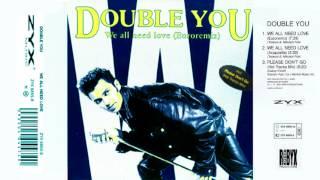 01 - Double You - We All Need Love (Euroremix)(We All Need Love Euroremix - 1992)