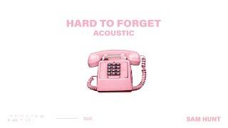 Sam Hunt Hard To Forget (Acoustic)
