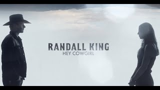 Randall King Hey Cowgirl