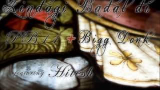 Zindagi Badal di - BIGG DONK feat. PB11