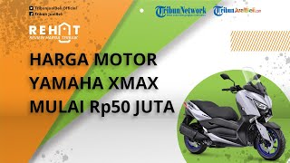 REHAT: Motor Skutik Gambot Yamaha XMAX Mulai Rp50 Jutaan, Cek Harga Bekasnya di Jakarta
