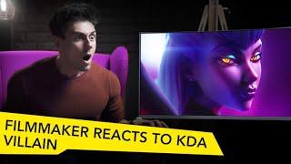FILMMAKER REACTS TO LEAGUE OF LEGENDS K/DA VILLAIN!