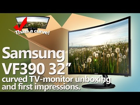 Let's unbox: Samsung VF390 32 inch curved TV-monitor. VA panel and 1080p. Hmmm…
