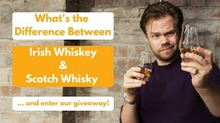 Irish Whiskey Vs Scotch Whisky (and Giveaway!)