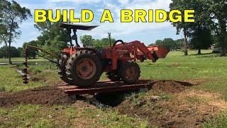 BUILD A BRIDGE OVER A CREEK FOR A TRACTOR