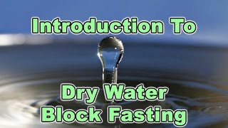 Introduction To Dry Water Block Fasting | Dr. Robert Cassar