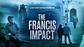 THE FRANCIS IMPACT – premiering this Sunday!