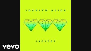 Jocelyn Alice - Jackpot (Audio)