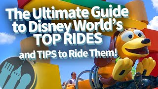 The Ultimate Guide To Disney World's TOP Rides And Tips To Ride Them!