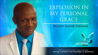 Bishop Andre Thomas - Explosion in My Personal Grace