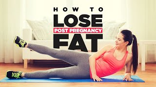 How to Lose Belly Fat After Pregnancy | 10 Effective Exercises