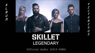 "Skillet    ""Legendary"" OFFICIAL AUDIO 2019 SONG"
