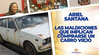 Lo que implica comprarse un carro viejo – Ariel Santana