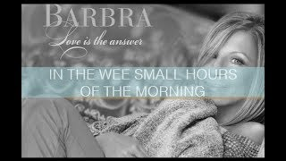 In The Wee Small Hours Of The Morning  - Barbra Streisand [With Lyrics]
