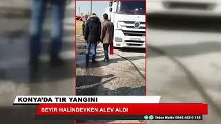 Konya'da TIR yandı