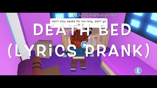 Death Bed (Lyrics Prank) - Roblox