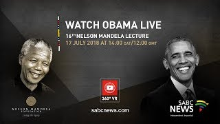 Live in 360 degrees | Barack Obama delivers 16th Nelson Mandela Annual Lecture, 17 July 2018