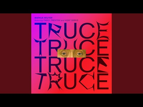 The Truce (feat. Fabio Trentini & Asaf Sirkis) online metal music video by MARKUS REUTER