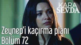 Kara Sevda 72. Bölüm - Zeynep'i Kaçırma Planı