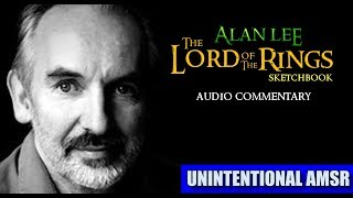 9 Hours Of Alan Lee Discussing His Work On LORD OF THE RINGS  (Unintentional ASMR)