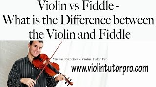 Violin vs Fiddle - What is the Difference between the Violin and Fiddle