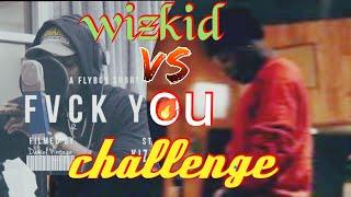 Wizkid Murdersz  Fvck You Cover Challenge.