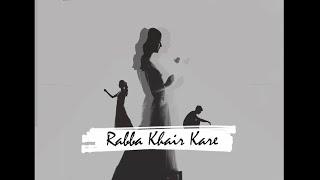 Rabba Khair Kare (Official Lyric Video) Karan Chauhan