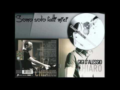 , title : 'Sono solo fatti miei - Gigi D'alessio'