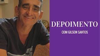 Depoimento Gilson Santos