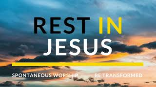 Rest In Jesus | Spontaneous Worship | Bethel | UpperRoom |Matt Gilman