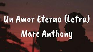 Marc Anthony - Un Amor Eterno (Letra)