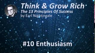 Think & Grow Rich 13 Success Principles by Earl Nightingale - #10 Enthusiasm