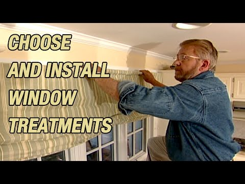 Choose and Install Window Treatments